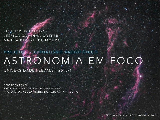 A S T R O N O M I A E M F O C O P R O J E T O I - J O R N A L I S M O R A D I O F Ô N I C O Nebulosa de Vela - Foto: Rober...