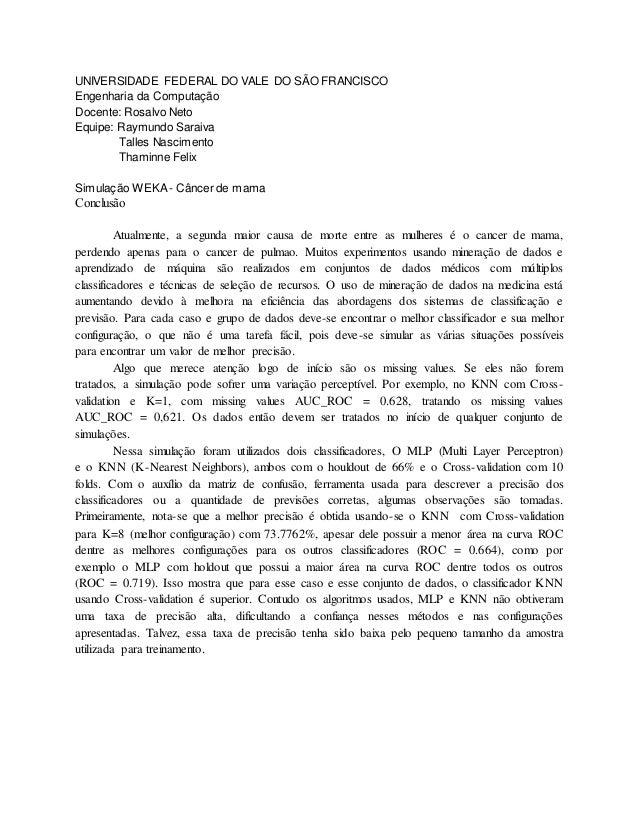 UNIVERSIDADE FEDERAL DO VALE DO SÃO FRANCISCO Engenharia da Computação Docente: Rosalvo Neto Equipe: Raymundo Saraiva Tall...