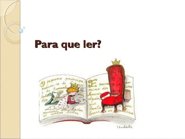 Para que ler?Para que ler?