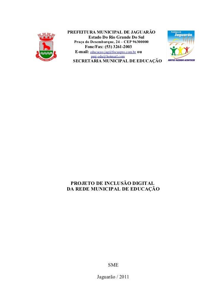 PREFEITURA MUNICIPAL DE JAGUARÃO        Estado Do Rio Grande Do Sul  Praça do Desembarque, 24 – CEP 96300000      Fone/Fax...
