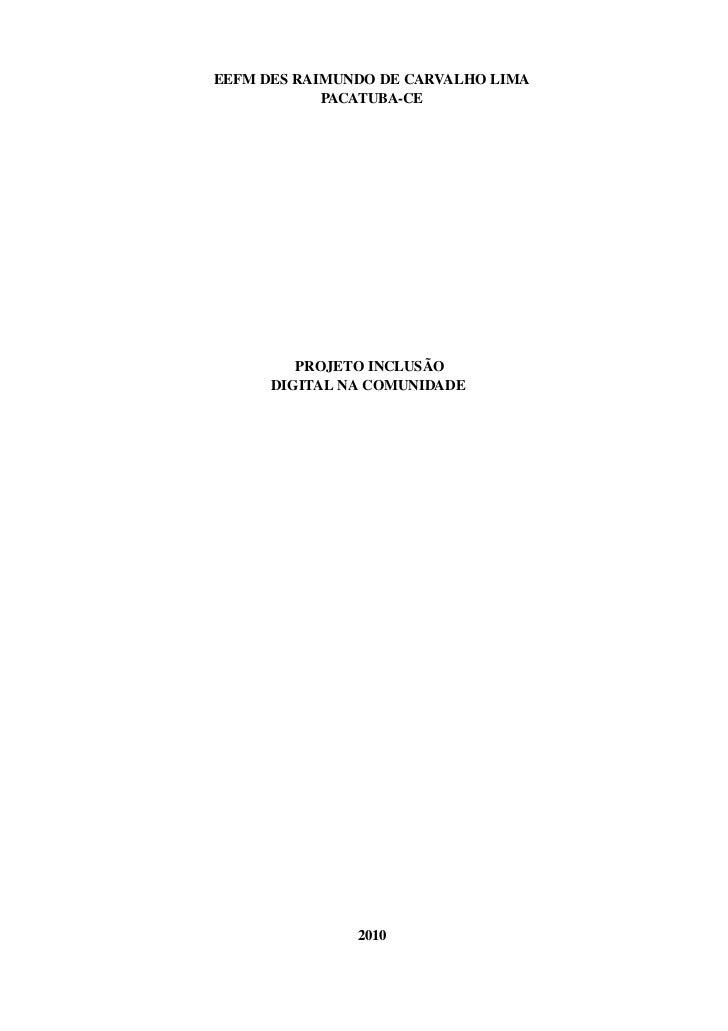 EEFMDESRAIMUNDODECARVALHOLIMA            PACATUBACE         PROJETOINCLUSÃO      DIGITALNACOMUNIDADE          ...