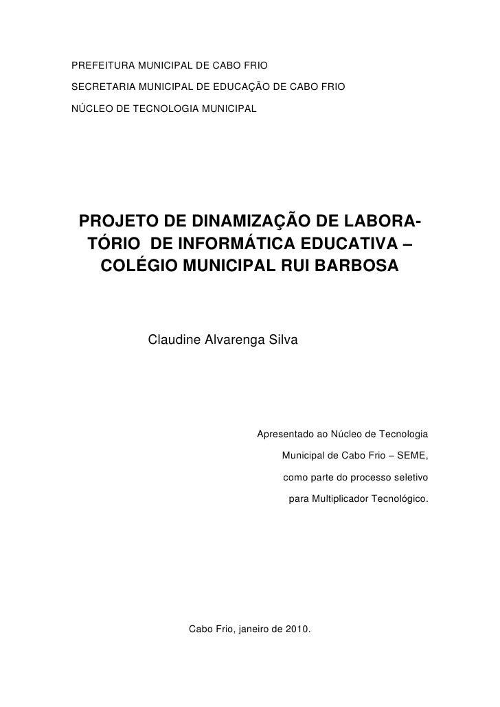 PREFEITURA MUNICIPAL DE CABO FRIO  SECRETARIA MUNICIPAL DE EDUCAÇÃO DE CABO FRIO  NÚCLEO DE TECNOLOGIA MUNICIPAL      PROJ...