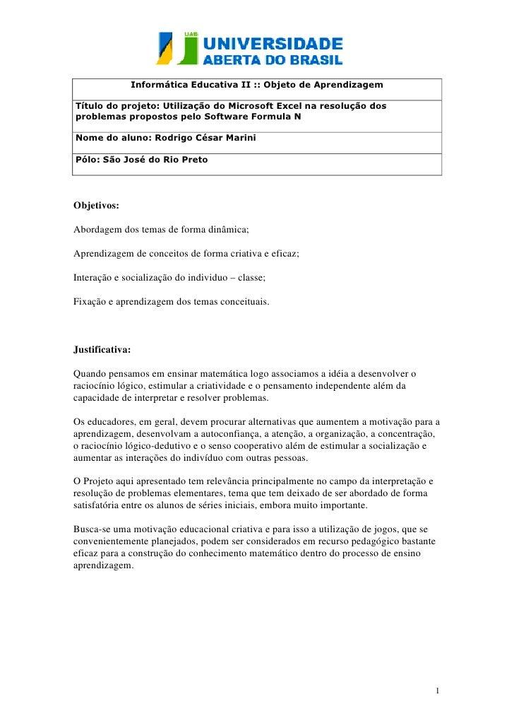 Informática Educativa II :: Objeto de AprendizagemTítulo do projeto: Utilização do Microsoft Excel na resolução dosproblem...