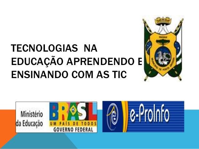 TECNOLOGIAS NAEDUCAÇÃO APRENDENDO EENSINANDO COM AS TIC