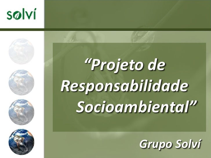 """Projeto deResponsabilidade  Socioambiental""         Grupo Solví"