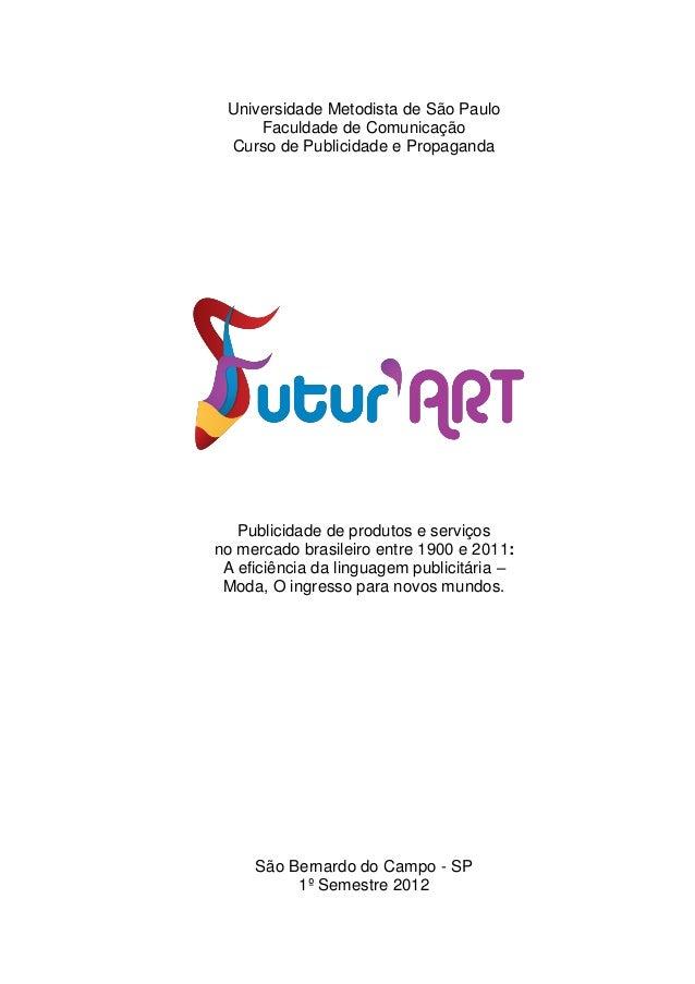 bde94ecc0 Universidade Metodista de São Paulo Faculdade de Comunicação Curso de  Publicidade e Propaganda Publicidade de produt ...