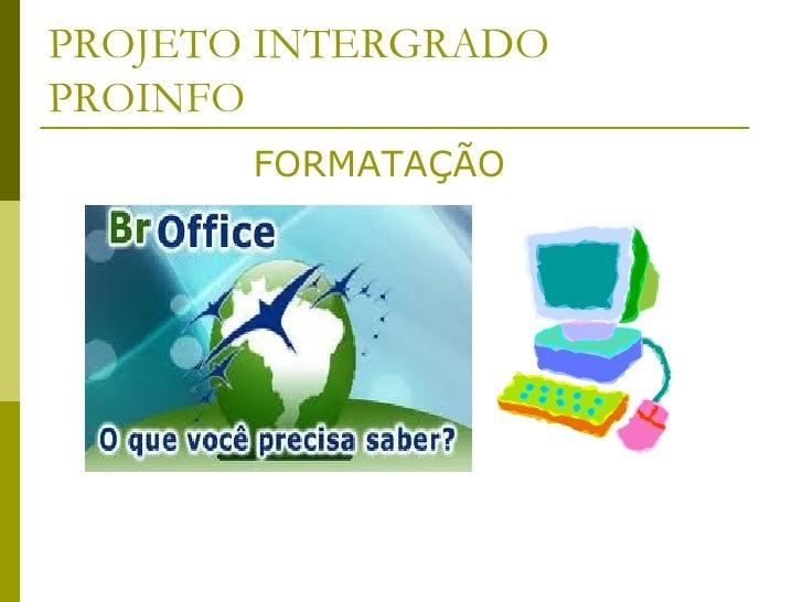 PROJETO INTERGRADO PROINFO FORMATAÇÃO