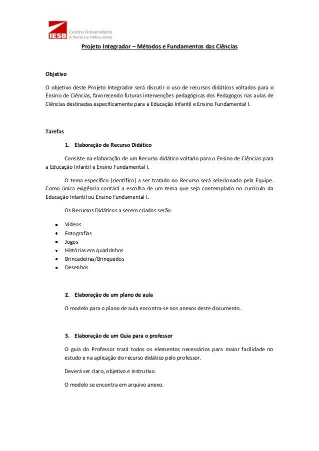 Projeto Integrador – Métodos e Fundamentos das CiênciasObjetivoO objetivo deste Projeto Integrador será discutir o uso de ...