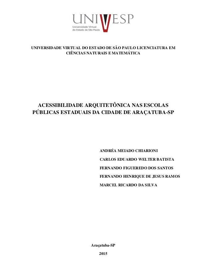 UNIVERSIDADE VIRTUAL DO ESTADO DE SÃO PAULO LICENCIATURA EM CIÊNCIAS NATURAIS E MATEMÁTICA ACESSIBILIDADE ARQUITETÔNICA NA...