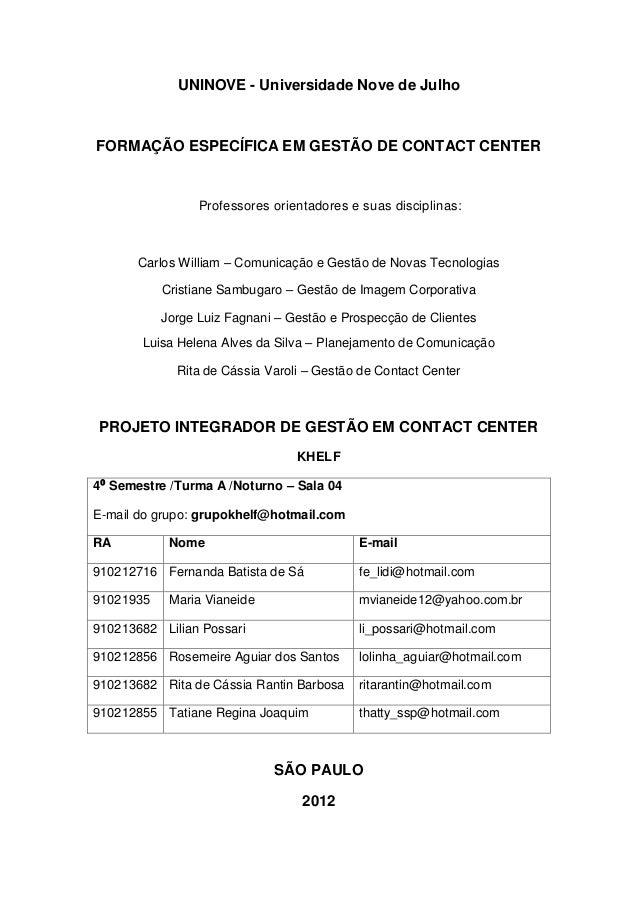 UNINOVE - Universidade Nove de JulhoFORMAÇÃO ESPECÍFICA EM GESTÃO DE CONTACT CENTER                 Professores orientador...