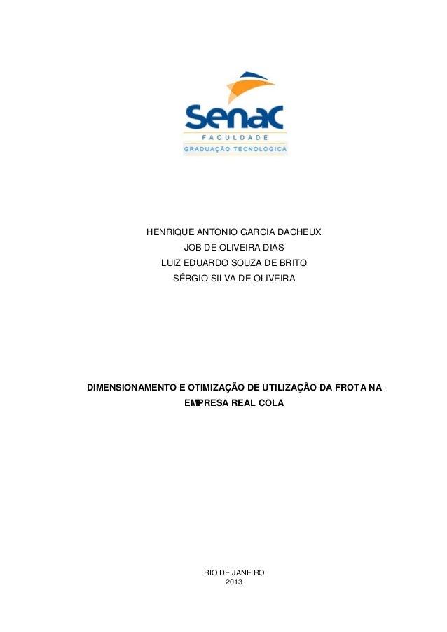 HENRIQUE ANTONIO GARCIA DACHEUX JOB DE OLIVEIRA DIAS LUIZ EDUARDO SOUZA DE BRITO SÉRGIO SILVA DE OLIVEIRA DIMENSIONAMENTO ...