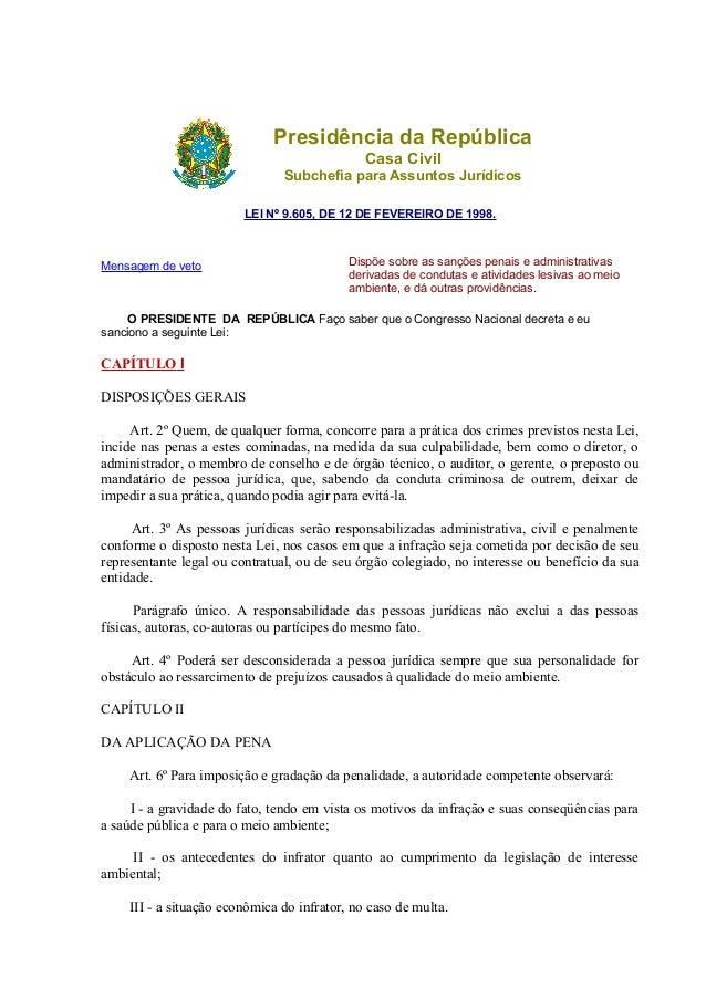 Presidência da República  Casa Civil  Subchefia para Assuntos Jurídicos  LEI Nº 9.605, DE 12 DE FEVEREIRO DE 1998.  Mensag...