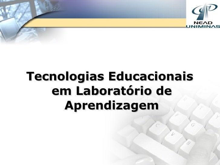 Tecnologias Educacionais  em Laboratório de Aprendizagem