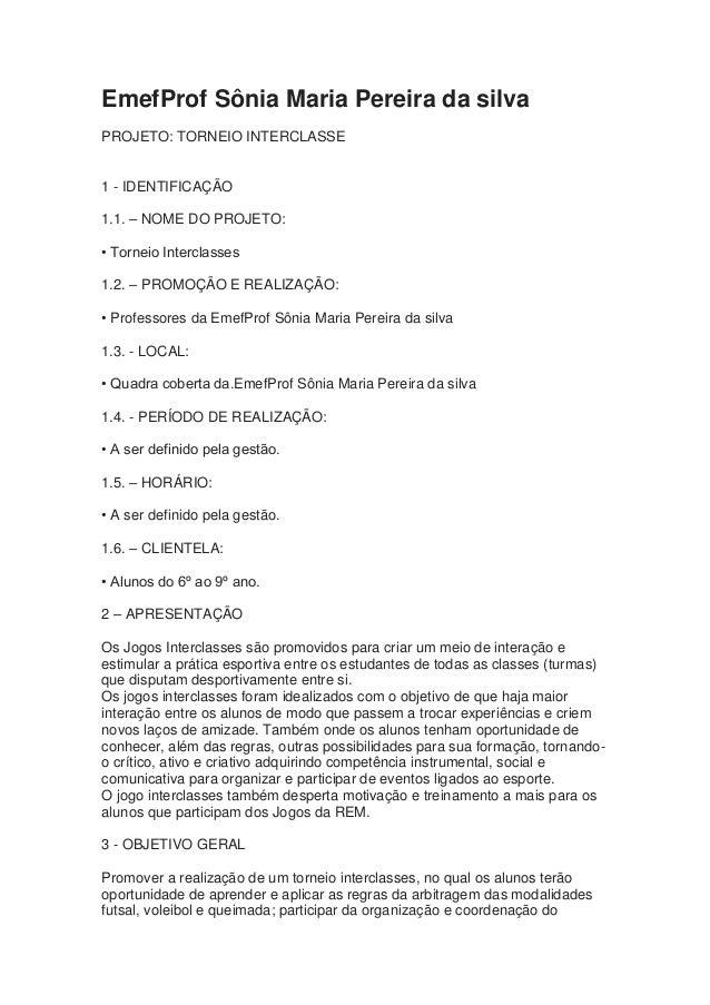 EmefProf Sônia Maria Pereira da silva PROJETO: TORNEIO INTERCLASSE  1 - IDENTIFICAÇÃO 1.1. – NOME DO PROJETO: • Torneio In...