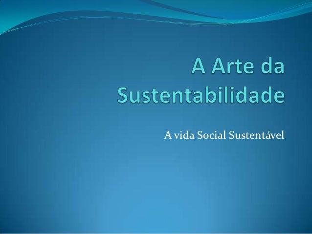 A vida Social Sustentável