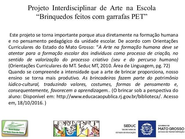 Este projeto se torna importante porque atua diretamente na formação humana e no pensamento pedagógico da unidade escolar....