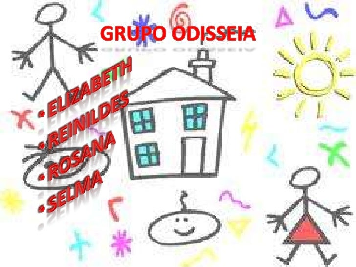GRUPO ODISSEIA<br />ELIZABETH<br />REINILDES<br />ROSANA<br />SELMA <br />