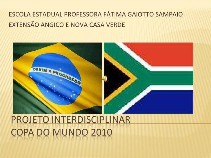 ESCOLA ESTADUAL PROFESSORA FÁTIMA GAIOTTO SAMPAIO EXTENSÃO ANGICO E NOVA CASA VERDE