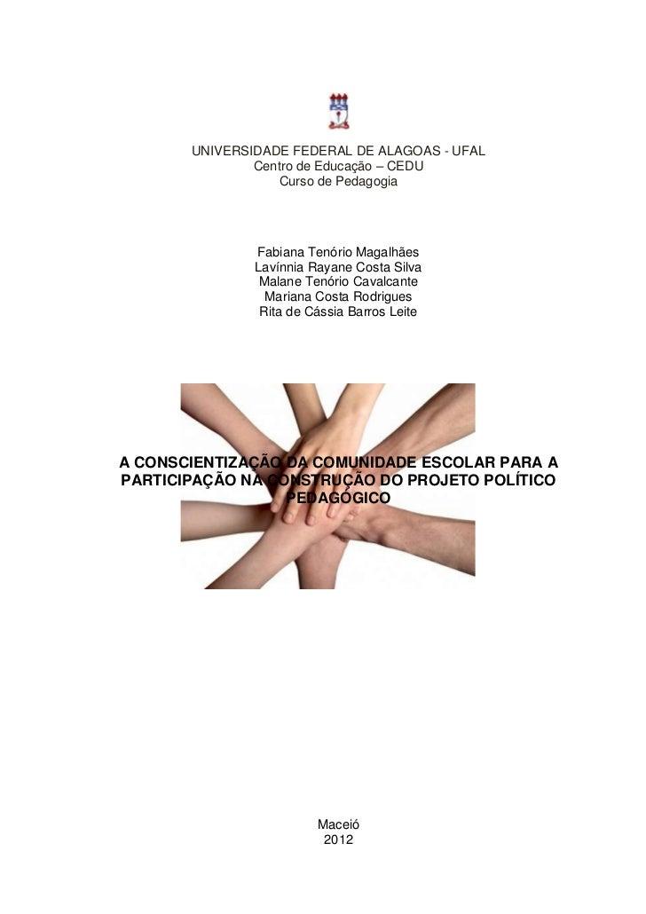 UNIVERSIDADE FEDERAL DE ALAGOAS - UFAL               Centro de Educação – CEDU                  Curso de Pedagogia        ...