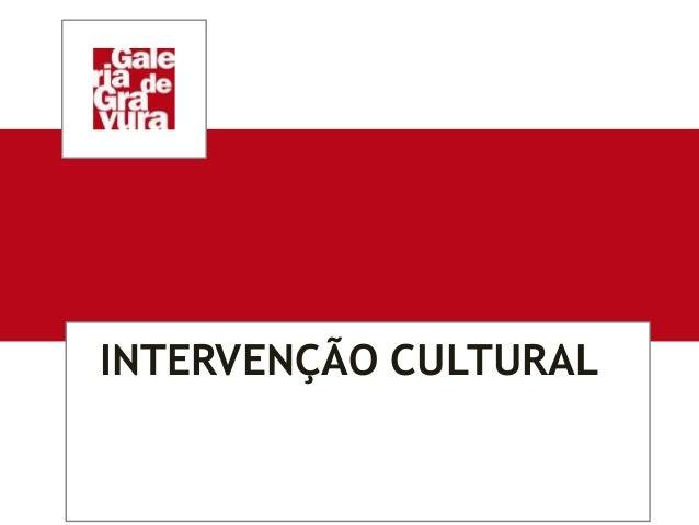 INTERVENÇÃO CULTURAL