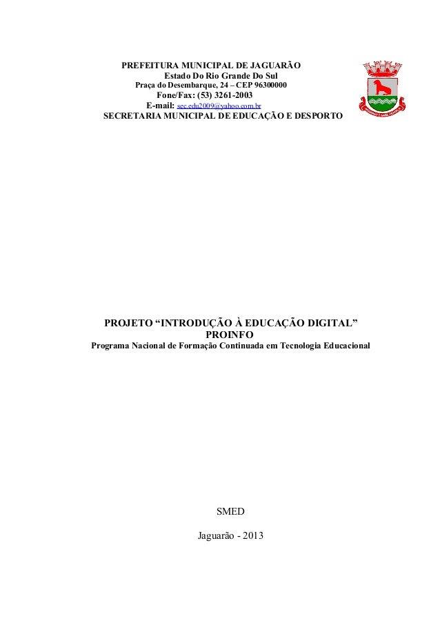 """PROJETO """"INTRODUÇÃO À EDUCAÇÃO DIGITAL"""" PROINFO Programa Nacional de Formação Continuada em Tecnologia Educacional SMED Ja..."""