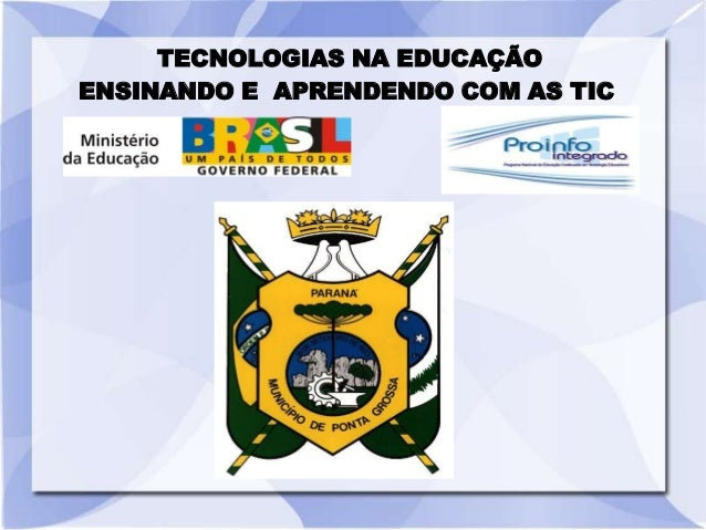 TECNOLOGIAS NA EDUCAÇÃOENSINANDO E APRENDENDO COM AS TIC
