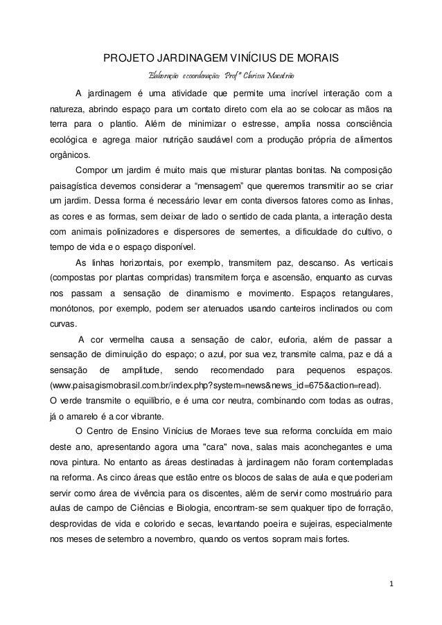1 PROJETO JARDINAGEM VINÍCIUS DE MORAIS Elaboração ecoordenação: Profª Clarissa Macatrão A jardinagem é uma atividade que ...