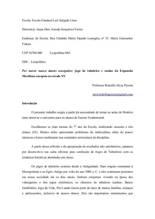 Escola: Escola Estadual Luiz Salgado Lima  Diretor(a): Joana Darc Arruda Gonçalves Ferraz  Endereço da Escola: Rua Cândida...