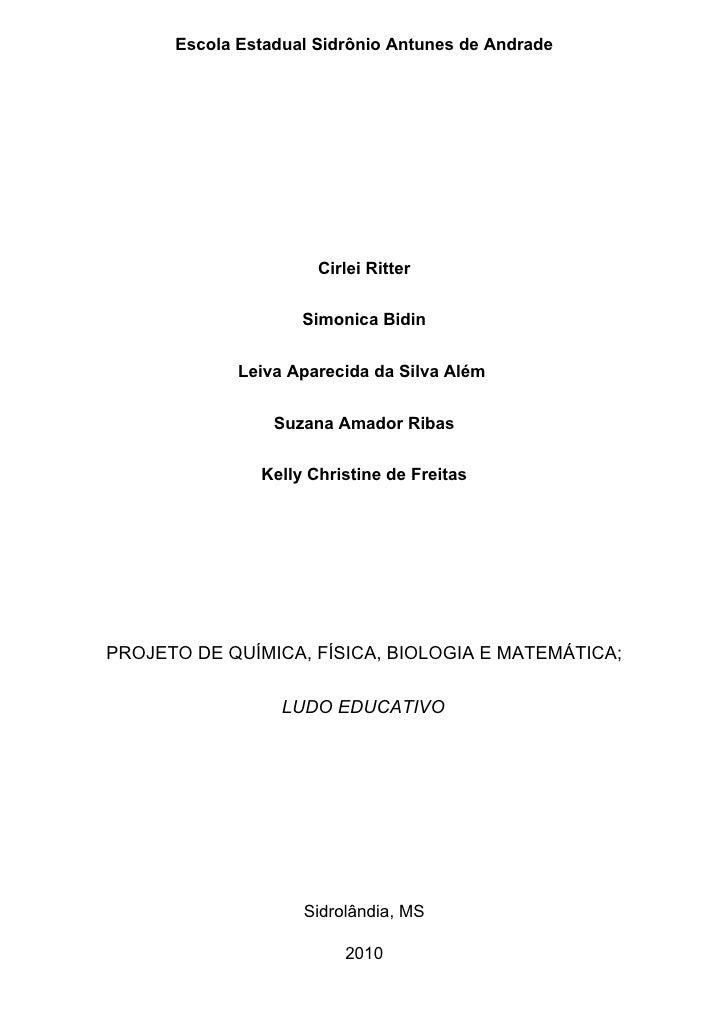 Escola Estadual Sidrônio Antunes de Andrade                           Cirlei Ritter                       Simonica Bidin  ...