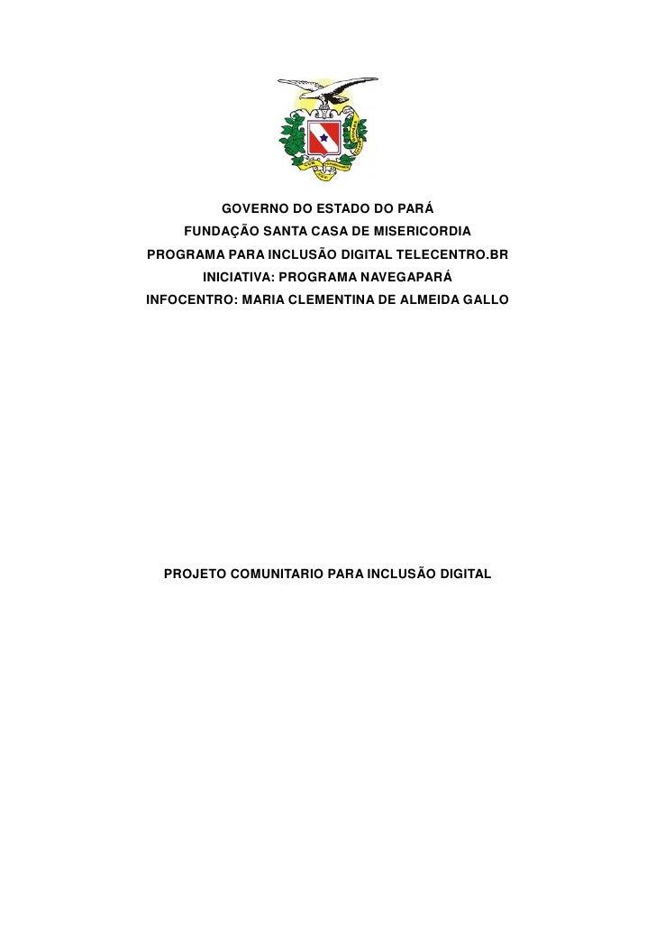 GOVERNO DO ESTADO DO PARÁ    FUNDAÇÃO SANTA CASA DE MISERICORDIAPROGRAMA PARA INCLUSÃO DIGITAL TELECENTRO.BR       INICIAT...