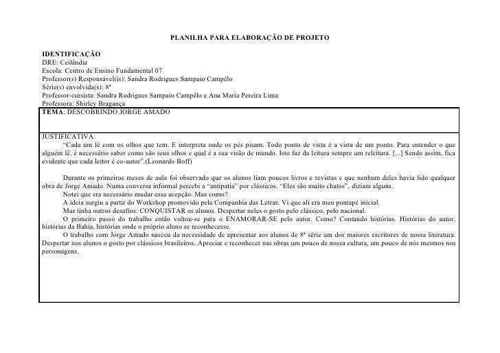 PLANILHA PARA ELABORAÇÃO DE PROJETO  IDENTIFICAÇÃO DRE: Ceilândia Escola: Centro de Ensino Fundamental 07 Professor(s) Res...