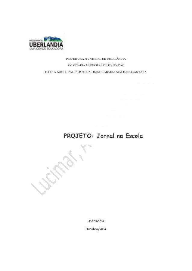 PREFEITURA MUNICIPAL DE UBERLÂNDIA  SECRETARIA MUNICIPAL DE EDUCAÇÃO  ESCOLA MUNICIPAL INSPETORA FRANCE ABADIA MACHADO SAN...