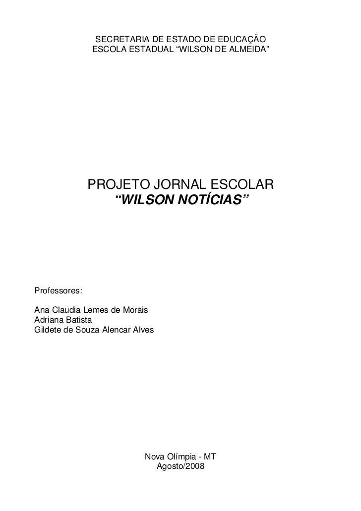 """SECRETARIA DE ESTADO DE EDUCAÇÃO                ESCOLA ESTADUAL """"WILSON DE ALMEIDA""""                    PROJETO JORNAL ESCO..."""