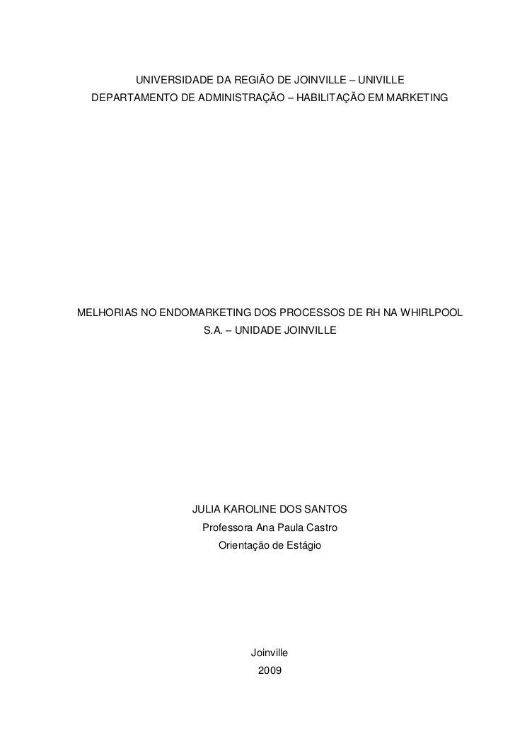 UNIVERSIDADE DA REGIÃO DE JOINVILLE – UNIVILLE  DEPARTAMENTO DE ADMINISTRAÇÃO – HABILITAÇÃO EM MARKETINGMELHORIAS NO ENDOM...