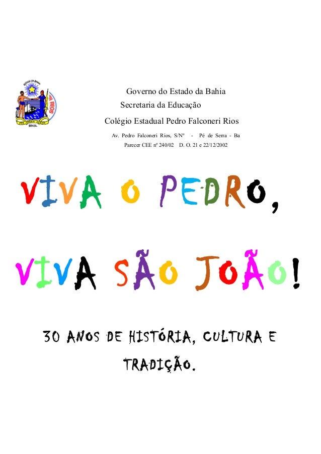 Governo do Estado da Bahia Secretaria da Educação Colégio Estadual Pedro Falconeri Rios Av. Pedro Falconeri Rios, S/Nº - P...