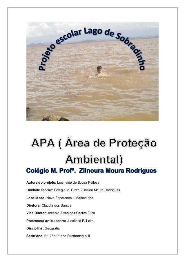 Autora do projeto: Lucineide de Sousa Feitosa Unidade escolar: Colégio M. Profª. Zilnoura Moura Rodrigues Localidade: Nova...