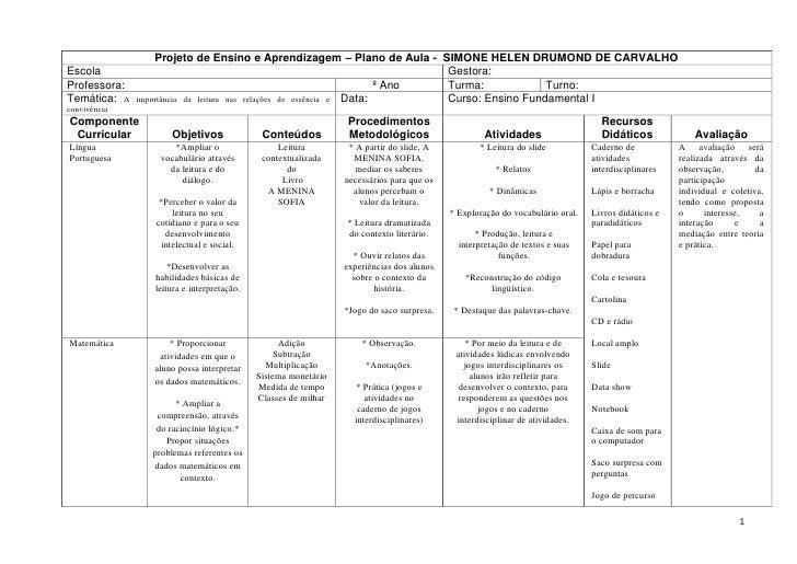 Projeto de Ensino e Aprendizagem – Plano de Aula - SIMONE HELEN DRUMOND DE CARVALHO Escola                                ...
