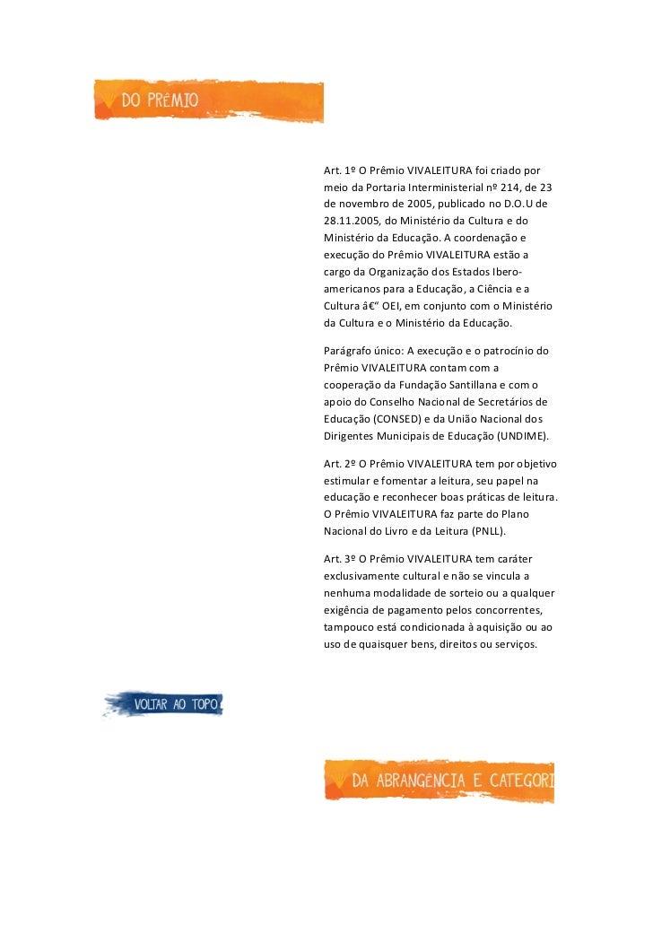 Art. 1º O Prêmio VIVALEITURA foi criado pormeio da Portaria Interministerial nº 214, de 23de novembro de 2005, publicado n...