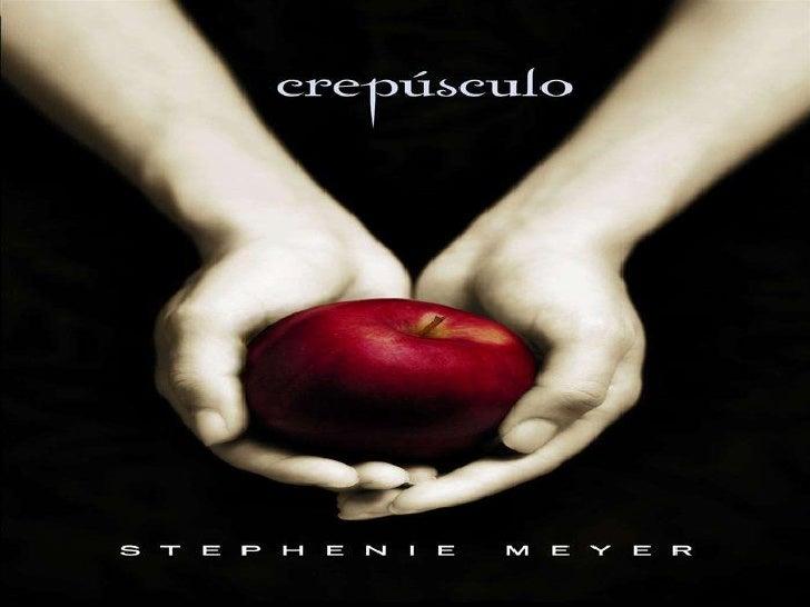 • Tìtulo:Crepúsculo• Autor:Stephenie  Meyer• Editora:Intrínseca  Ltda.• Ano de