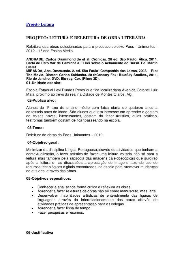 Projeto Leitura PROJETO: LEITURA E RELEITURA DE OBRA LITERARIA Releitura das obras selecionadas para o processo seletivo P...