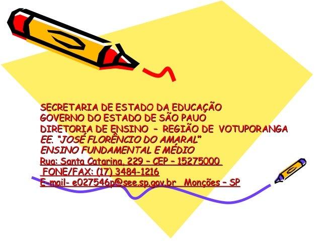 SECRETARIA DE ESTADO DA EDUCAÇÃOSECRETARIA DE ESTADO DA EDUCAÇÃO GOVERNO DO ESTADO DE SÃO PAUOGOVERNO DO ESTADO DE SÃO PAU...