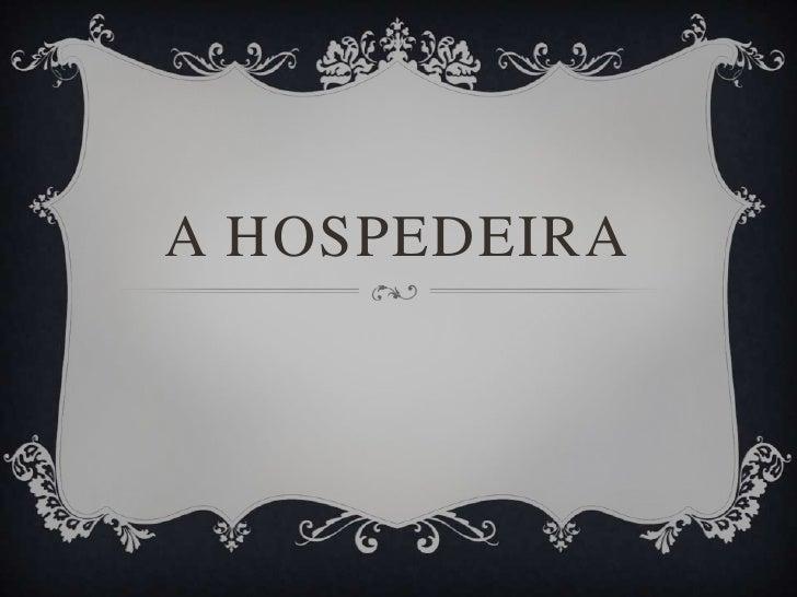 A HOSPEDEIRA