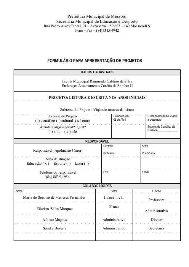 Prefeitura Municipal de Mossoró  Secretaria Municipal de Educação e Desporto  Rua Pedro Alves Cabral, 01 – Aeroporto – 59....