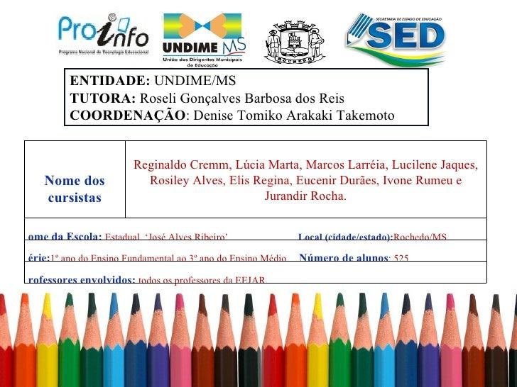 ENTIDADE: UNDIME/MS         TUTORA: Roseli Gonçalves Barbosa dos Reis         COORDENAÇÃO: Denise Tomiko Arakaki Takemoto ...