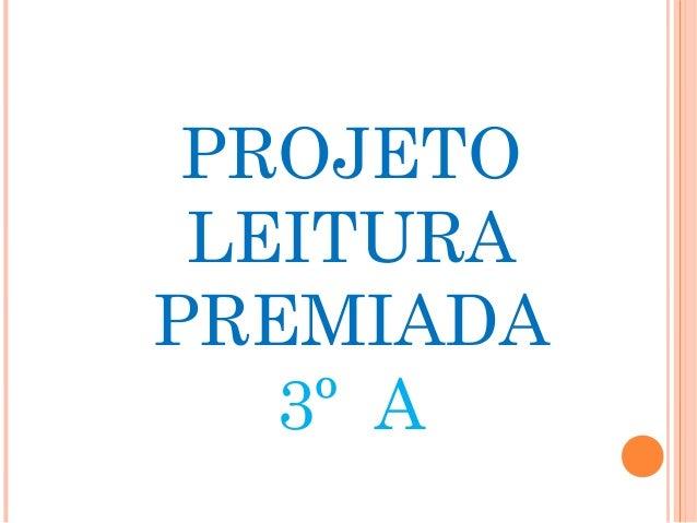PROJETO LEITURA PREMIADA 3º A