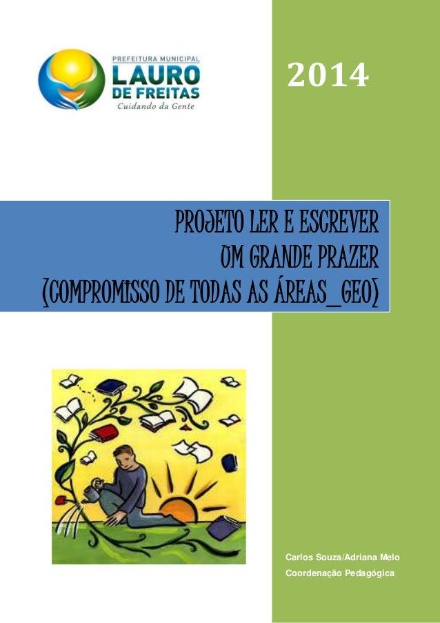 Página 1 de 31 2014 Carlos Souza/Adriana Melo Coordenação Pedagógica PROJETO LER E ESCREVER UM GRANDE PRAZER (COMPROMISSO ...