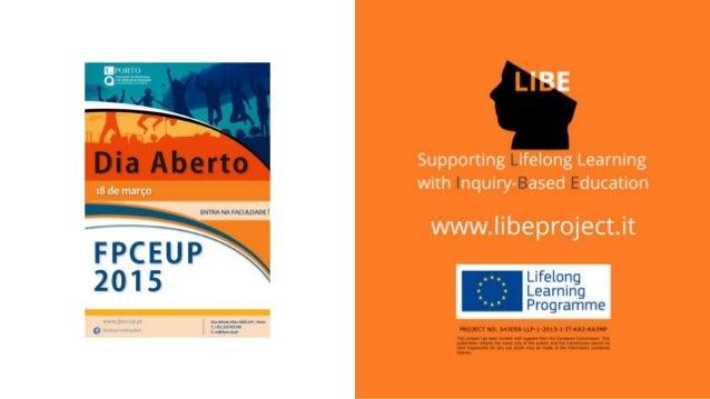 LIBE - Projeto Europeu Itália  Portugal  Reino Unido  Holanda  Noruega 5 países 5 universidades 26 pessoas (aproximada...