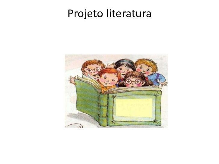 Projeto literatura<br />