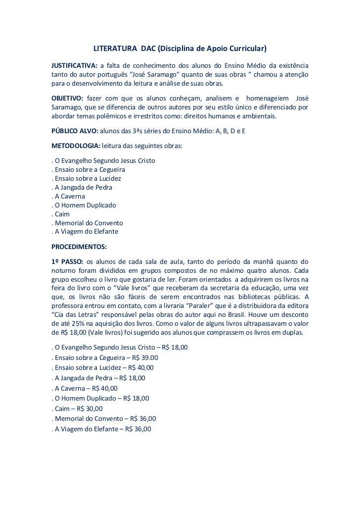 LITERATURA  DAC (Disciplina de Apoio Curricular)<br />JUSTIFICATIVA: a falta de conhecimento dos alunos do Ensino Médio da...