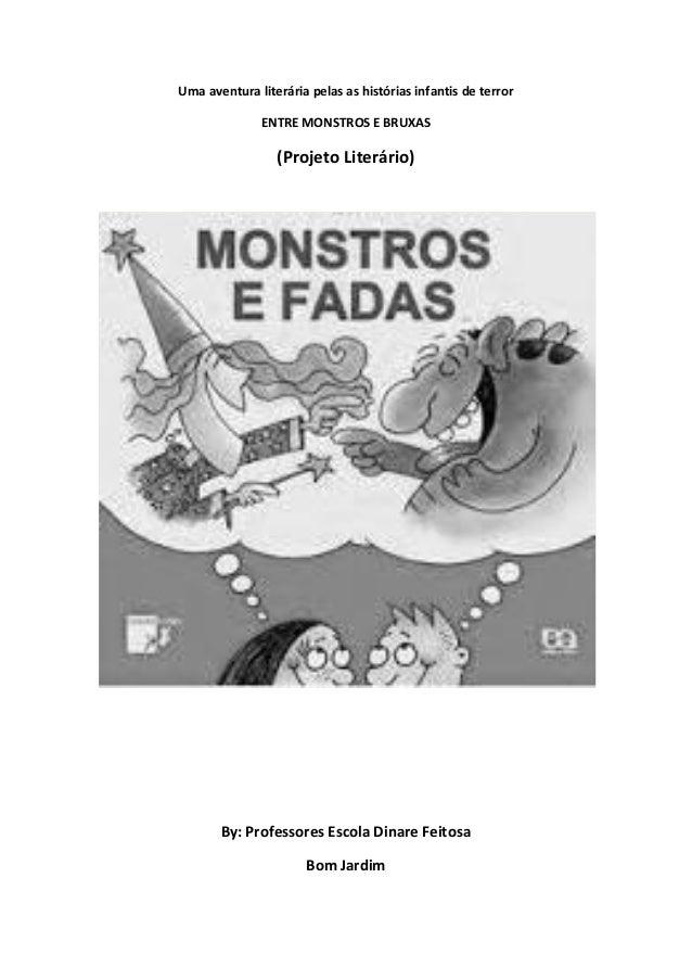 Uma aventura literária pelas as histórias infantis de terror  ENTRE MONSTROS E BRUXAS  (Projeto Literário)  By: Professore...